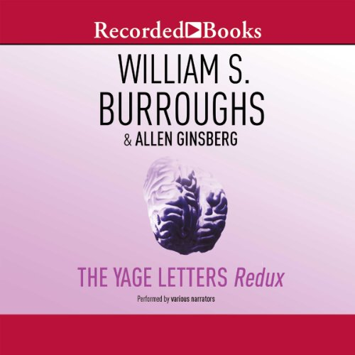 The Yage Letters Redux audiobook cover art