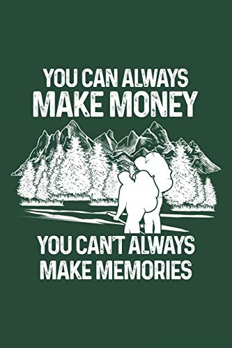 You can't always make memories: Notebook for Travel road trip hiking trekking mountaineering camping 6x9 lined with lines