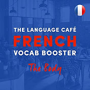 French Vocab Booster: The Body