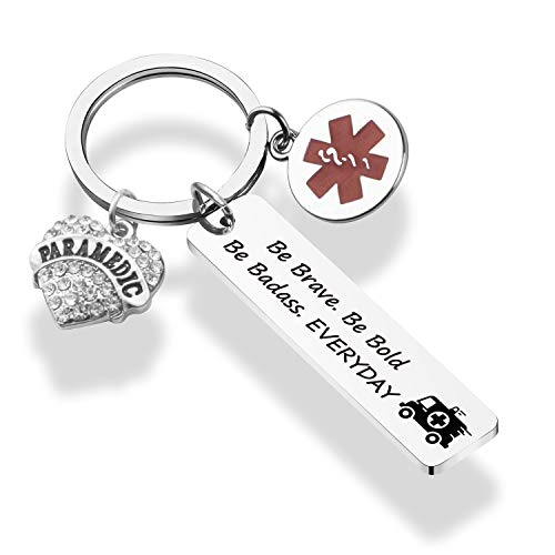 LACAKU EMT Gift Emergency Medical Technician Keychain Be Brave Be Bold Be Badass EVERDAY Paramedic Keychain EMT Graduation Gift First Responder Gift