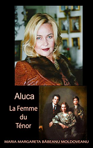 Aluca La Femme du Ténor (French Edition)