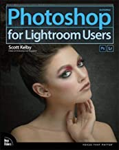 Photoshop for Lightroom Users (2nd Edition) (Voices That Matter)