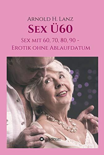 60 sex über Alt und