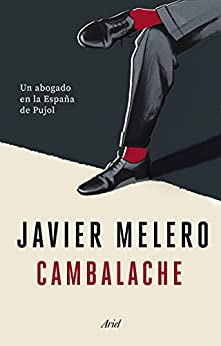 Cambalache: Un abogado en la España de Pujol (Ariel) de [Javier Melero]