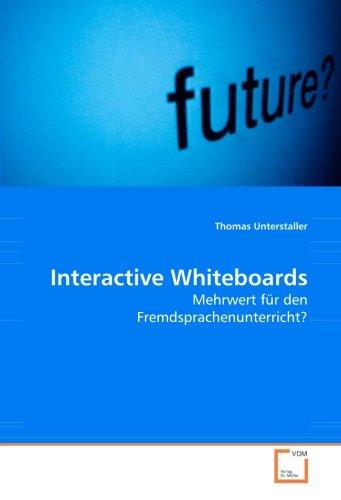 Interactive Whiteboards: Mehrwert für den Fremdsprachenunterricht?