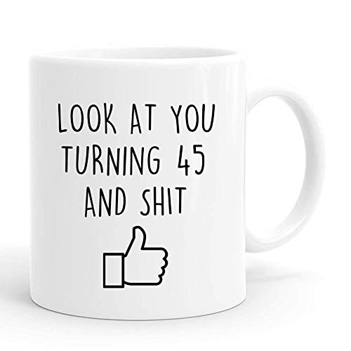 NA Mírate Turning 45 and Shit Mug, 45th Birthday Gifts for Men, Funny 1975 45 Year Old Birthday Gifts Tazas de café para él, Amigo, papá, Hermano, Esposo, Abuelo, compañero de Trabajo