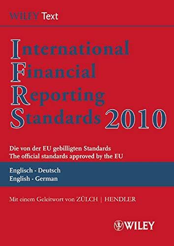 International Financial Reporting Standards (IFRS) 2010: Deutsch-Englische Textausgabe der von der EU gebilligten Standards. English & German edition ... Textausgabe /English & German Edition)