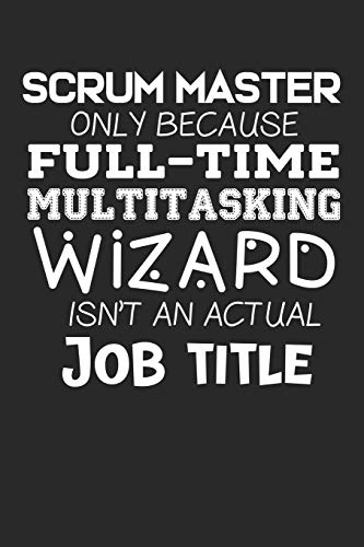 Scrum Master Job Wizard: Dot Grid Notebook (6x9 inches) with 120 Pages