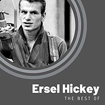 The Best of Ersel Hickey