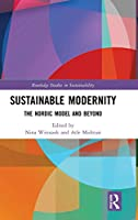 Sustainable Modernity: The Nordic Model and Beyond (Routledge Studies in Sustainability)