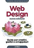Web Design - Nuova edizione: Guida per creativi, grafici e sviluppatori (Italian Edition)