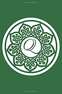 Q: Initial Q Monogram Notebook Journal Gift Circular Celtic Knot design (Celtic Knot Monogram Journals)