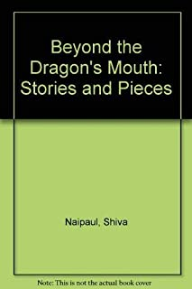 Beyond the Dragon's Mouth: Stories and Pieces