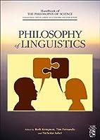 Philosophy of Linguistics (Handbook of the Philosophy of Science)
