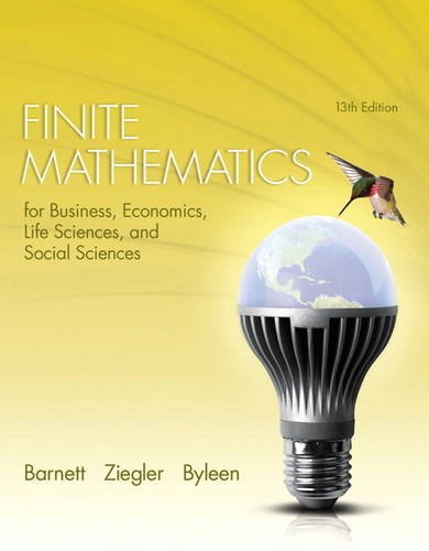 Compare Textbook Prices for Finite Mathematics for Business, Economics, Life Sciences, and Social Sciences 13 Edition ISBN 9780321945525 by Barnett, Raymond,Ziegler, Michael,Byleen, Karl