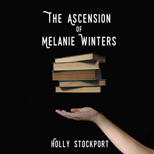The Ascension of Melanie Winters audiobook cover art