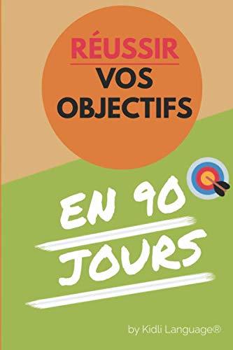 Réussir vos Objectifs en 90 Jours: Livre agenda de Réussite et d'Organisation personelle (Wood Edition)