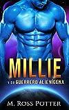 Millie y su guerrero alienígena: Un romance de ciencia ficción....
