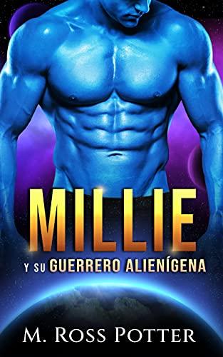 Millie y su guerrero alienígena: Un romance de ciencia ficción. (Precuela). Serie: la venganza de Kamile. Libro: 0.5