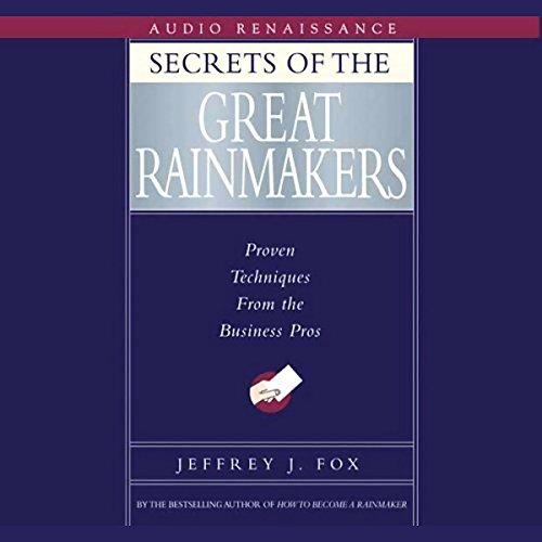 Secrets of the Great Rainmakers audiobook cover art
