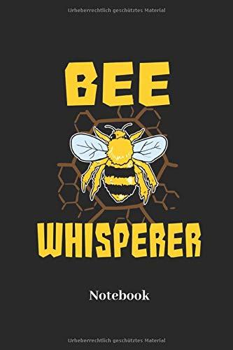 Bee Whisperer Notebook: Liniertes Notizbuch für Imker und Bienen Fans - Notizheft, Klatte für Männer, Frauen und Kinder
