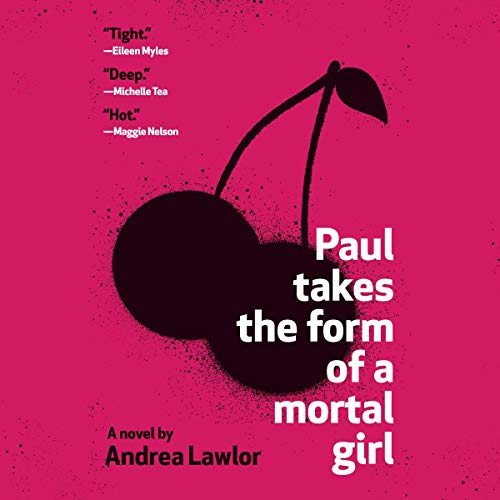 Paul Takes the Form of a Mortal Girl audiobook cover art