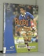 Rugby tactique - Lancements d'attaques et enchaînements de jeux (47 fiches exercices) de Jean Bidal