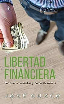 Libertad financiera: Por qué la necesitas y cómo alcanzarla PDF EPUB Gratis descargar completo