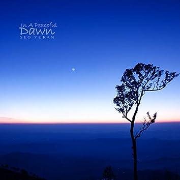 In A Peaceful Dawn