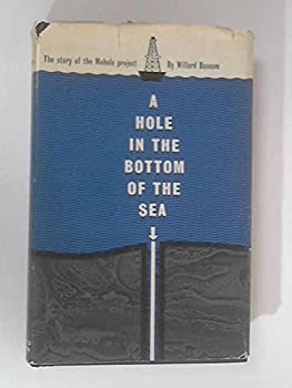 Hardcover A Hole in the Bottom of the Sea: The Story of the Mohole Project. Book