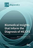 Biomedical Insights that Inform the Diagnosis of ME/CFS