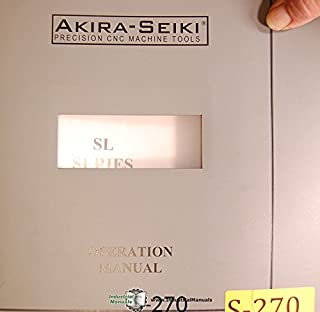 Akira Seiki SL Series, SL-30 Turning Center Line CNC, Operations Programming and Electrical Manual