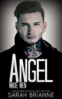 Angel (Made Men Book 5) by [Sarah Brianne]