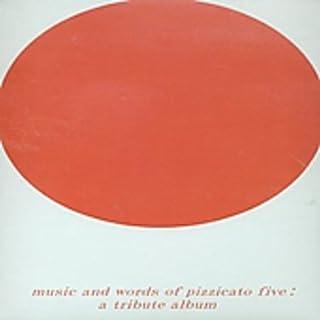 戦争に反対する唯一の手段は。 - ピチカート・ファイヴのうたとことば - -music and words of pizzicato five-