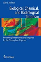 Biological, Chemical, and Radiological Terrorism: Emergency Preparedness and Response for the Primary Care Physician