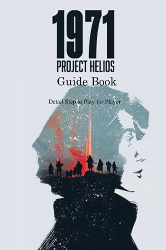 1971 Project Helios Guide Book: Detail Step to Play for Player: 1971 Project Helios Guide for Beginner Step by Step