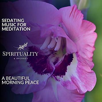 Sedating Music For Meditation - A Beautiful Morning Peace