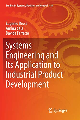Systems Engineering and Its Application to Industrial Product Development (Studies in Systems, Decision and Control, Band 134)