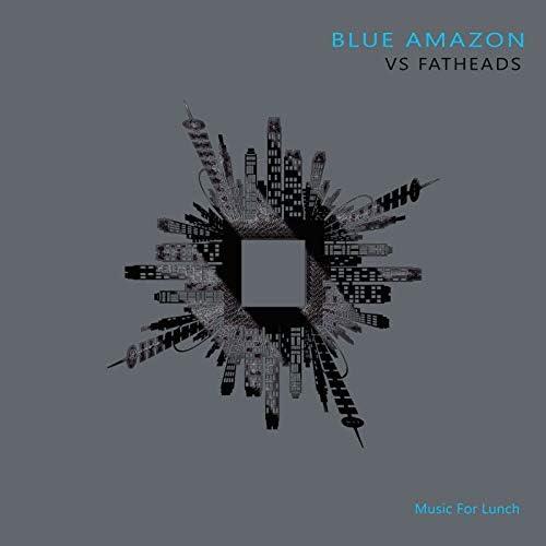 Blue Amazon & Fatheads