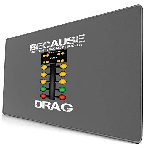 Großwild-Mauspad,Drag Racing Lustiges Design, weil jedes andere Rennen so ein Drag ist,Rutschfester Schreibtisch-Pad-Schutz,Schreibtisch-Schreibmatte für Desktop,Computer-Laptop,15.8