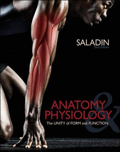 Compare Textbook Prices for Anatomy and Physiology: The Unity of Form and Function 6 Edition ISBN 9780073378251 by Saladin, Kenneth