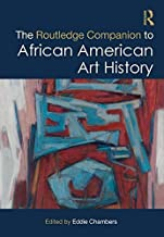 The Routledge Companion to African American Art History (Routledge Art History and Visual Studies Companions)
