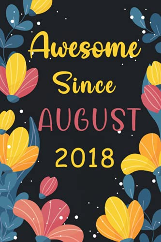 """wonderful since AUGUST 2018: Happy Birthday Gift, Awesome Birthday Gift for Writing Diaries and Journals, Special idea for anniversary Gift, Graph Paper Notebook / Journal (6"""" X 9"""" - 120 Pages)"""