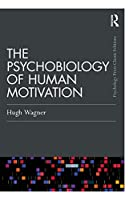 The Psychobiology of Human Motivation (Psychology Press & Routledge Classic Editions)