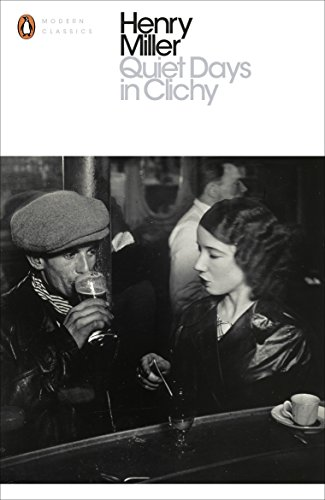 Quiet Days in Clichy (Penguin Modern Classics)