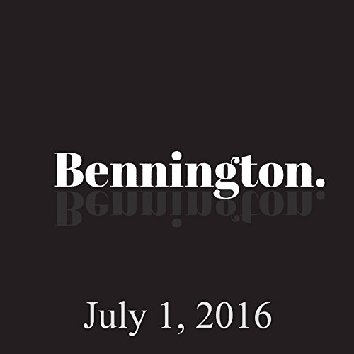Bennington, July 1, 2016 audiobook cover art