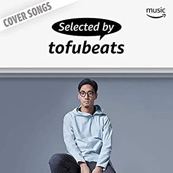 Selected by tofubeats
