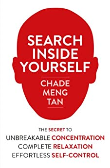 Search Inside Yourself: Increase Productivity, Creativity and Happiness [ePub edition] by [Chade-Meng Tan, Daniel Goleman, Jon Kabat-Zinn]