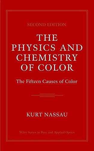 The Physics and Chemistry of Color: The Fifteen Causes of Color (Wiley Series in Pure and Applied Optics, 1, Band 1)