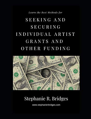 Compare Textbook Prices for Seeking and Securing Individual Artist Grants and Other Funding  ISBN 9781734156225 by Bridges, Stephanie R.